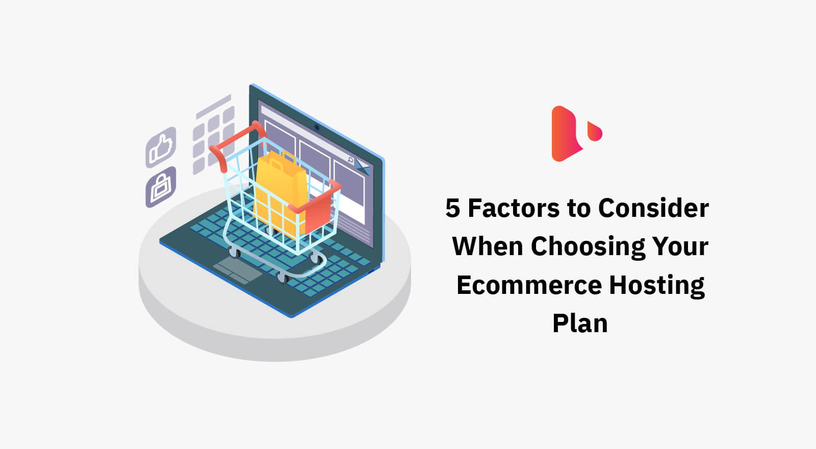 5 Factors to Consider When Choosing Your Ecommerce Hosting Plan