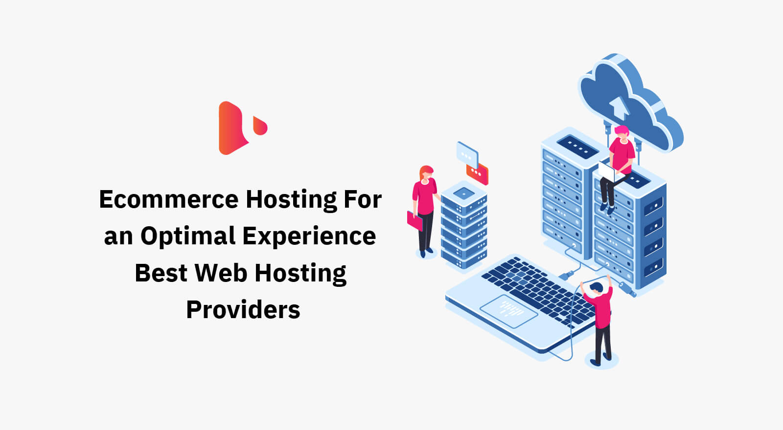 Ecommerce Hosting For an Optimal Experience Best Web Hosting Providers