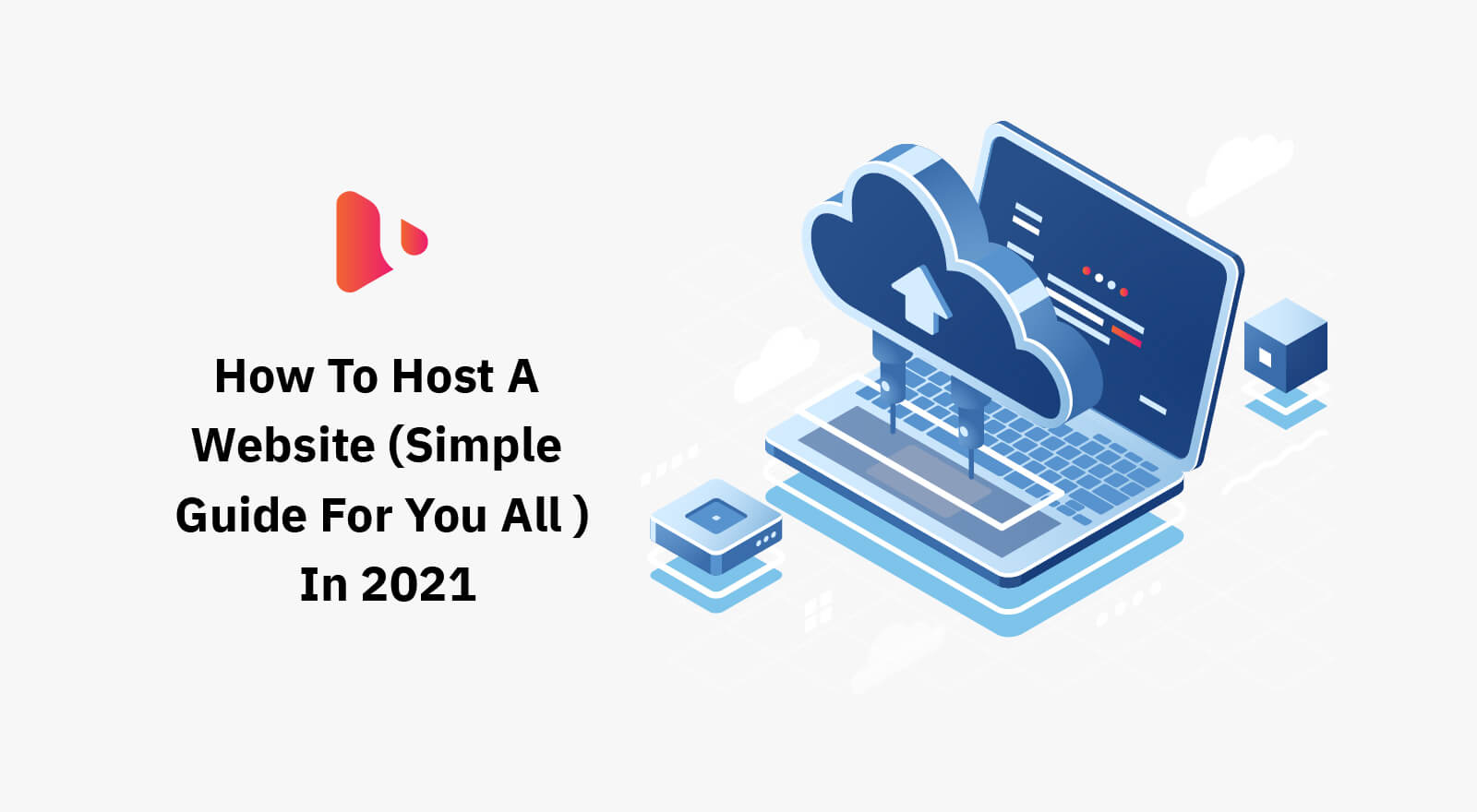 HOW TO HOST A WEBSITE (SIMPLE GUIDE FOR YOU ALL) IN 2021