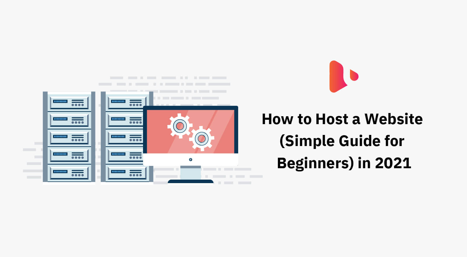 How to Host a Website (Simple Guide for Beginners) in 2021