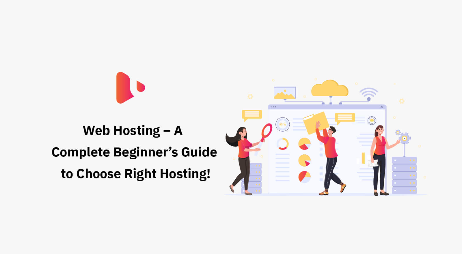 Web Hosting – A Complete Beginner's Guide to Choose Right Hosting!