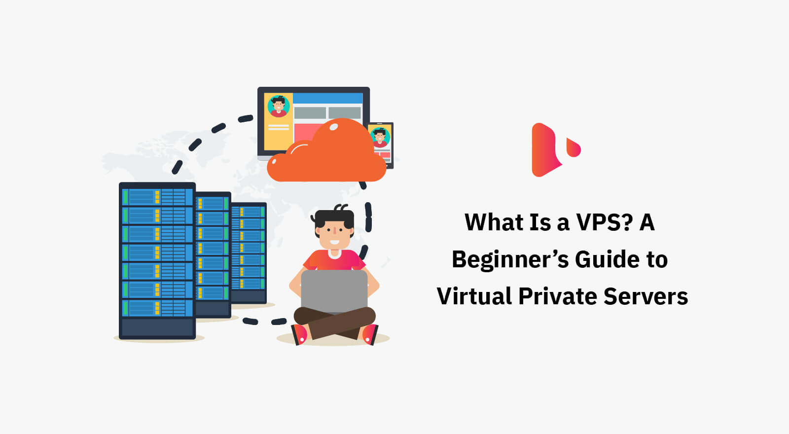 What Is a VPS? A Beginner's Guide to Virtual Private Servers